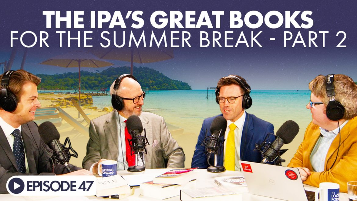 The Looking Forward Podcast Christmas Special – The IPA's Great Books for The Summer Break Part 2