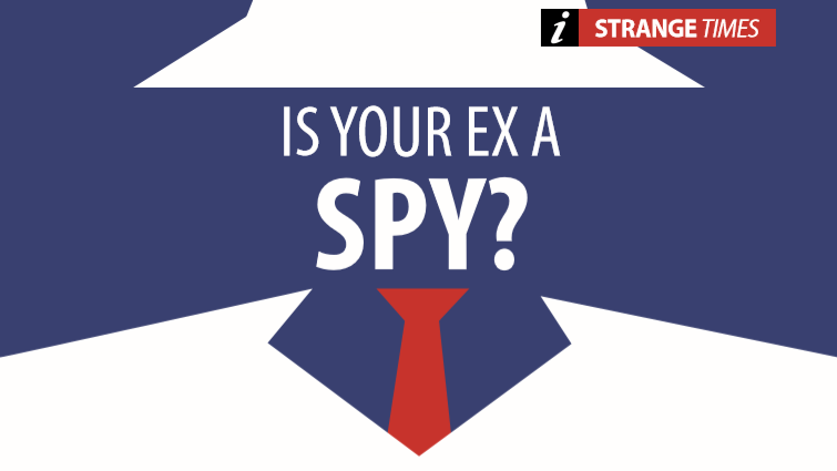 Is Your Ex A Spy?