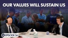 The Looking Forward Podcast Episode 56: Our Values will Sustain Us