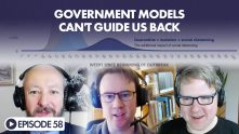 The Looking Forward Podcast Episode 58: Government Models Can't Guide Us Back