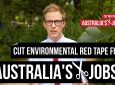 Cut Environmental Red Tape For Australia's Jobs
