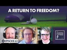 The Looking Forward Podcast Episode 63: A Return to Freedom?