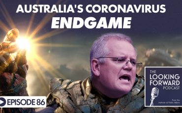Looking Forward Episode 86: Australia's Coronavirus Endgame